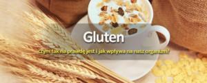Gluten – czym taknaprawdę jest ijak wpływa nanasz organizm?