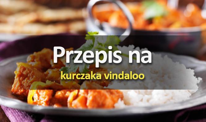 Kurczak Vindaloo - kulinarna wycieczka po Indiach